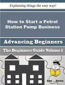 How to Start a Petrol Station Pump Business (Beginners Guide)