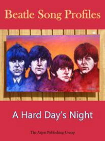 Beatle Song Profiles: A Hard Day's Night【電子書籍】[ Joel Benjamin ]