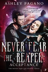 Never Fear the Reaper 3: Acceptance【電子書籍】[ Inkspell Publishing ]