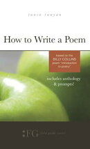 How to Write a Poem: Based on the Billy Collins Poem