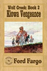 Wolf Creek; Kiowa Vengeance【電子書籍】[ Ford Fargo ]