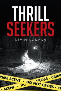 Thrill Seekers【電子書籍】[ Kevin Norman ]