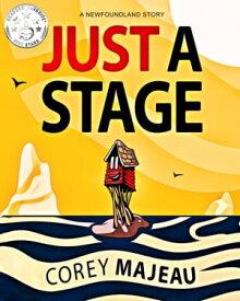 Just a Stage【電子書籍】[ Corey Majeau ]