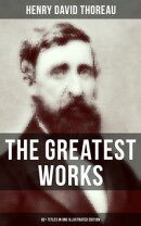 The Greatest Works of Henry David Thoreau ? 92+ Titles in One Illustrated Edition