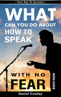 What Can You Do About HOW TO SPEAK WITH NO FEAR Right Now Book1