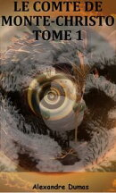 Le comte de monte-christo: Volume 1