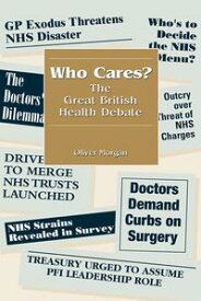 Who Cares?The Great British Health Debate【電子書籍】[ Gareth Mallon ]