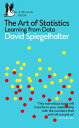 The Art of StatisticsLearning from Data【電子書籍】[ David Spiegelhalter ]