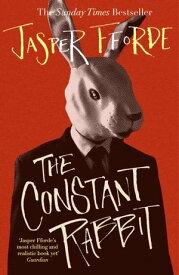 The Constant Rabbit The Sunday Times bestseller【電子書籍】[ Jasper Fforde ]