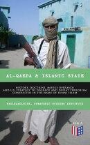Al-Qaeda & Islamic State: History, Doctrine, Modus Operandi and U.S. Strategy to Degrade and Defeat Terroris…