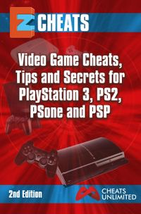 PlayStation 3,PS2,PS One, PSPVideo game cheats tips secrets for playstation 3 PS3 PS1 and PSP【電子書籍】[ The Cheatmistress ]