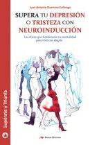 Supera tu depresión o tristeza con neuroinducción
