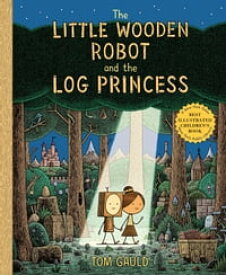The Little Wooden Robot and the Log Princess【電子書籍】[ Tom Gauld ]