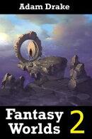 Fantasy Worlds 2