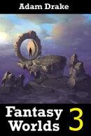 Fantasy Worlds 3