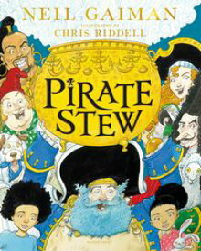 Pirate StewThe show-stopping new picture book, from number-one bestselling Neil Gaiman and Chris Riddell【電子書籍】[ Neil Gaiman ]
