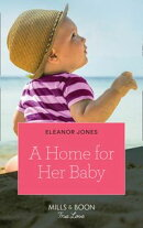 A Home For Her Baby (Mills & Boon True Love)