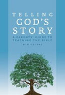 Telling God's Story: A Parents' Guide to Teaching the Bible (Telling God's Story)