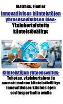 Innovatiivisen kiinteistöjen yhteensovituksen idea: Yksinkertaistettu kiinteistövälitys: Kiinteistöjen y…