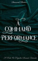 A Command Performance: A Pride and Prejudice Sensual Intimate
