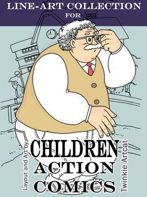 Line-Art Collection For Children Action Comics【電子書籍】[ Twinkie Artcat ]