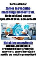 Záměr inovačního matchingu nemovitostí: Zjednodušený postup zprostředkování nemovitostí: Matching…