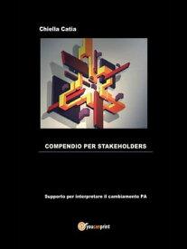 Compendio per Stakeholders【電子書籍】[ Catia Chiella ]