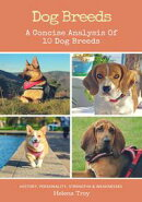 Dog Breeds - A Concise Analysis of 10 Dog Breeds