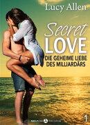 Secret Love - Die geheime Liebe des Milliardärs, band 1