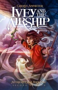 Ivey and the Airship【電子書籍】[ Cheryl Ammeter ]