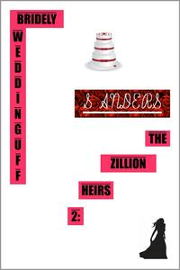 The Zillion Heirs 2: Bridely Weddinguff【電子書籍】[ S Anders ]