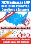 2020 Nebraska AMP Real Estate Exam Prep Questions & Answers: Study Guide to Passing the Salesperson Real Est…