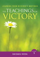 The Teachings For Victory, Learning from Nichiren's Writings, Volume 1