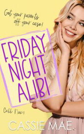 Friday Night AlibiQuirky Girls【電子書籍】[ Cassie Mae ]