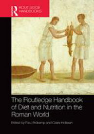 The Routledge Handbook of Diet and Nutrition in the Roman World【電子書籍】