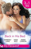 Back in His Bed: Boardroom Rivals, Bedroom Fireworks! / Unfinished Business with the Duke / How to Win the D…