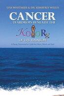 Cancer…Teardrops Beneath the Kolorz of the Rainbow