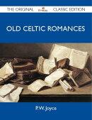 Old Celtic Romances - The Original Classic Edition