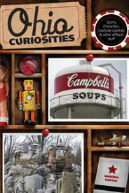 Ohio Curiosities Quirky Characters, Roadside Oddities & Other Offbeat Stuff【電子書籍】[ Sandra Gurvis ]