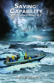 Saving CapabilityWhitehorse Chronicles II【電子書籍】[ Harvey Quamme ]