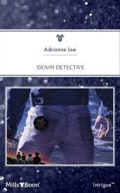 Denim Detective【電子書籍】[ Adrianne Lee ]