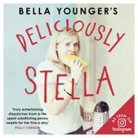 Bella Younger's Deliciously Stella【電子書籍】[ Bella Younger ]