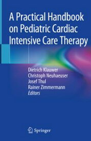 A Practical Handbook on Pediatric Cardiac Intensive Care Therapy【電子書籍】