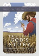 Telling God's Story, Year Two: The Kingdom of Heaven: Instructor Text & Teaching Guide (Telling God's St…