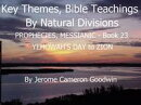 PROPHECIES, MESSIANIC - YEHOWAH'S DAY to ZION - Book 23 - KTBND