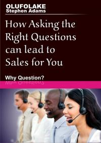 HowAskingTheRightQuestionsCanLeadToSalesForYou:WhyQuestions?