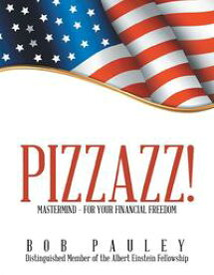 Pizzazz!【電子書籍】[ Bob Pauley ]