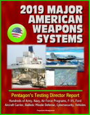 2019 Major American Weapons Systems: Pentagon's Testing Director Report - Hundreds of Army, Navy, Air Force …