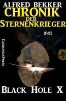 Chronik der Sternenkrieger #41 - Black Hole X