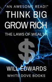 Think Big and Grow Rich【電子書籍】[ Will Edwards ]